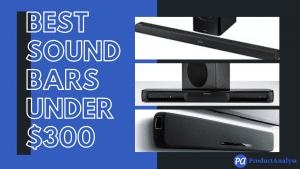 best soundbars under $300