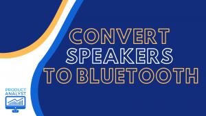 convert speakers to bluetooth
