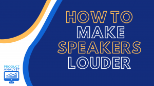 how to make speakers louder