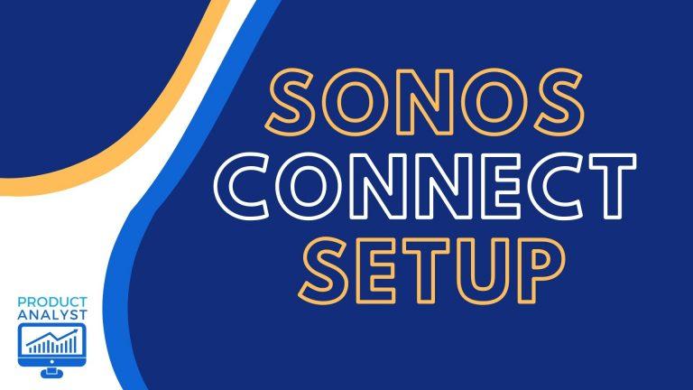 Sonos Connect Setup