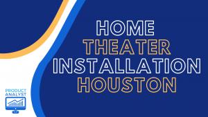 home theater installation houston