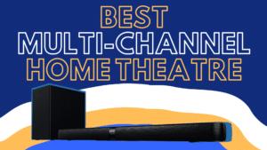 best multi channel home theatre