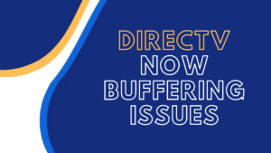 directv now buffering issues