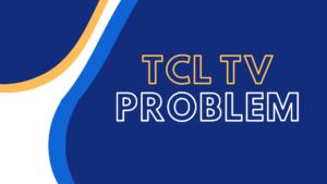 tcl tv problem