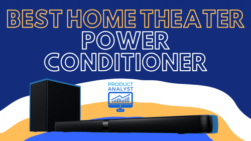 Best Home Theater Power Conditioners