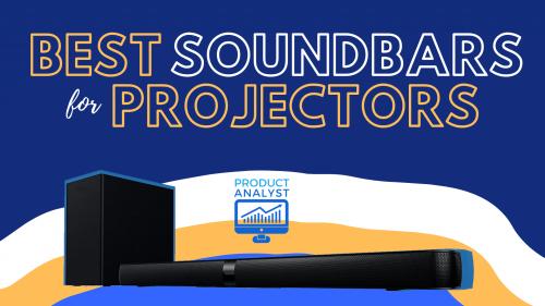 Best Soundbars for Projectors
