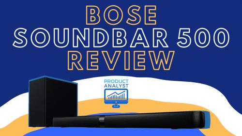 Bose Soundbar 500 Review