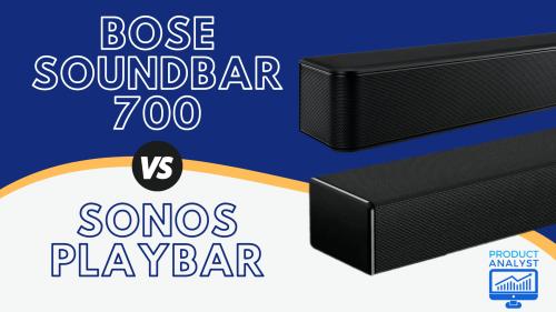 Bose Soundbar 700 VS Sonos Playbar