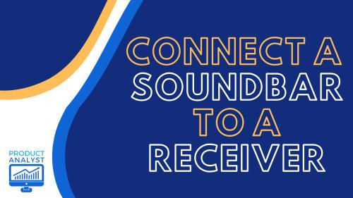 Connect a Soundbar to a Receiver