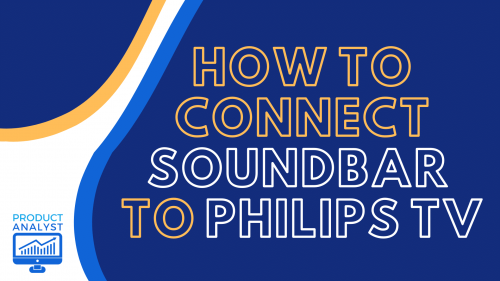 How to Connect Soundbar to Philips TV