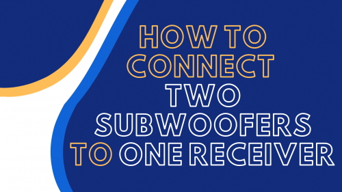 how to connect two subwoofers to one receiver