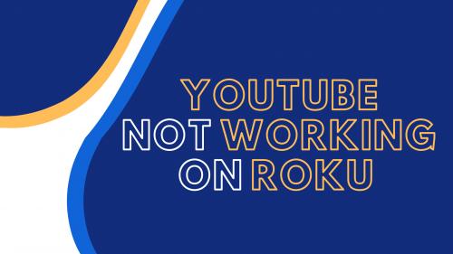youtube not working on roku