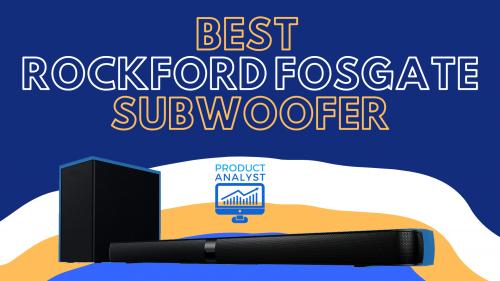 best rockford fosgate subwoofer