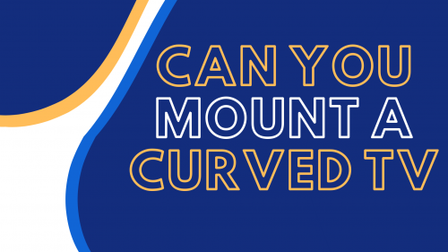 can you mount a curved tv