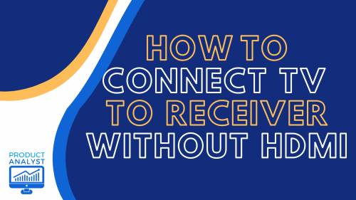 how to connect tv to receiver without hdmi