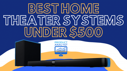 Best Home Theater Systems Under 500