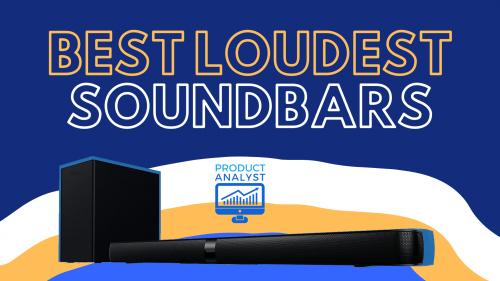 Best Loudest Soundbars