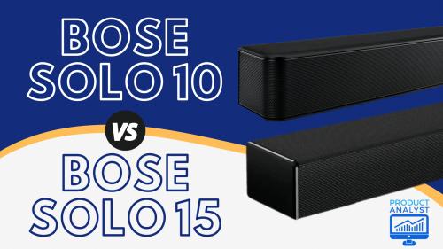 Bose Solo 10 VS Bose Solo 15