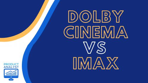 Dolby Cinema VS IMAX