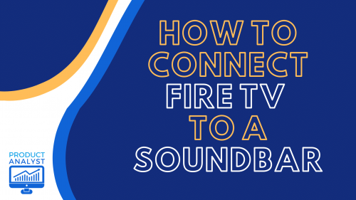 How to Connect Fire TV to a Soundbar