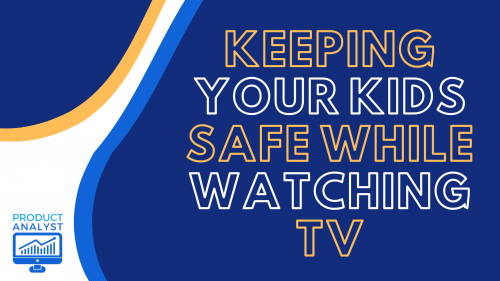 Keeping Your Kids Safe While Watching TV