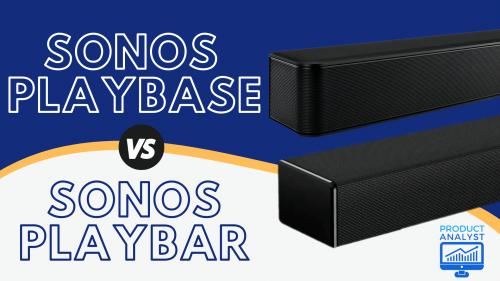 Sonos Playbase VS Playbar