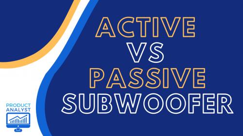 active vs passive subwoofer